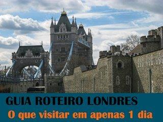 Roteiro Londres Guia – O que visitar em Londres 1 dia
